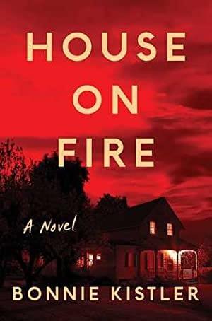 House on Fire: A Novel